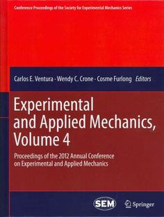 Experimental and Applied Mechanics: Proceedings of the 2012 Annual Conference on Experimental and Applied Mechanics