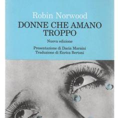 Donne che amano troppo - Robin Norwood