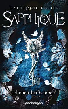 Der packende Abschluss der zweibändigen dystopischen Saga! - Sapphique - Fliehen heißt sterben 2 von Catherine Fisher