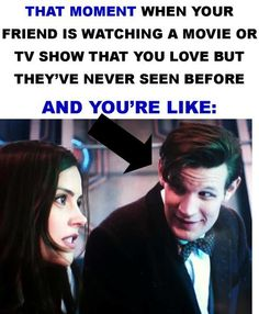 This is me making my friend Laura watch Doctor Who for the first time.  She didn't get it.  But I still love her.