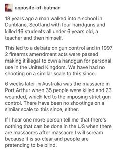I believe that guns don't kill, people do, but I also believe that regulating guns will prevent this stuff, or at least help
