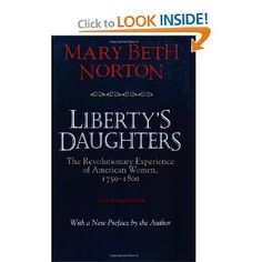 Mary Beth Norton, Liberty's Daughters: The Revolutionary Experience of American Women, 1750-1800 (1980)