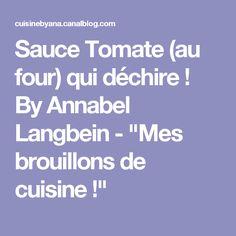 """Sauce Tomate (au four) qui déchire ! By Annabel Langbein - """"Mes brouillons de cuisine !"""""""