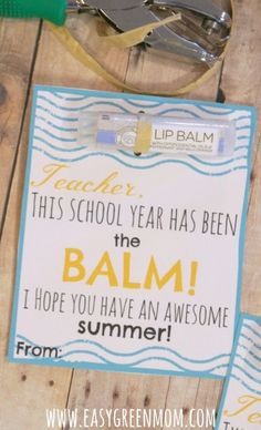 End of School Year Gift for Teacher ~ This School Year has been the BALM!