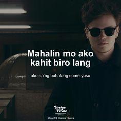 You love me just a joke. I'm seriously injured. Tagalog Quotes Patama, Bisaya Quotes, Tagalog Quotes Hugot Funny, Memes Tagalog, Hurt Quotes, Tweet Quotes, Crush Quotes, Qoutes, Filipino Quotes