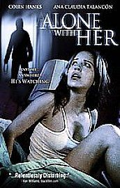 """Alone With Her""  2006 Stars: Colin Hanks, Ana Claudia Talancón, Jordana Spiro  A young man has a secret obsession for a beautiful woman. By planting hidden cameras and listening devices in her home, he learns her most intimate secrets in order to manipulate her into a relationship that she innocently permits."
