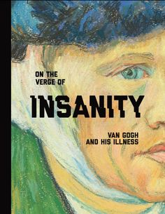New discoveries on the nature of van Gogh's maladies: http://blog.musebooks.world/2016/09/06/exhibition-on-the-verge-of-insanity-van-gogh-and-his-illness/?utm_content=bufferf41f9&utm_medium=social&utm_source=www.pinterest.com&utm_campaign=buffer