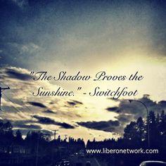 """ The Shadow Proves the Sunshine. Switchfoot Lyrics, Music Lyrics, Mental Health Magazines, Healing Verses, All Things New, Lovely Things, Handwritten Type, Word Art, Inspire Me"