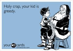 Holy Crap, Your Kid Is Greedy. {Seriously Laughed}