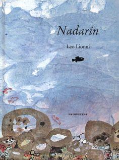 """Nadarín"" - Autor: Leo Lionni - Ed. Swimmy Leo Lionni, Link Art, Children's Picture Books, Vintage Children's Books, Preschool Art, Children's Literature, I Love Books, Read Aloud, Book Design"