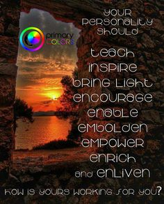 You are here to enliven. How are you doing? Best colors Personality Test http://www.PrimaryColorsPersonality.com