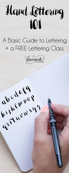 Hand Lettering 101: A Basic Guide to getting started with Hand Lettering + a Free Class to improve your skills! dawnnnicoledesigns.com