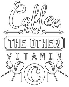 Wake up with a fresh cup of coffee, the other Vitamin C! Stitch this sassy phrase onto towels, totes, and more. Downloads as a PDF. Use pattern transfer paper to trace design for hand-stitching.