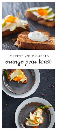 For an appetizer or afternoon snack - Orange Pear Toast with creamy cheese spread. #toast #recipe #snack #orange #pear