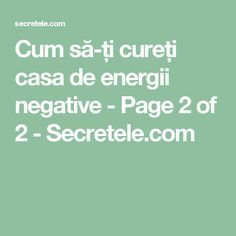Cum să-ți cureți casa de energii negative - Page 2 of 2 - Secretele.com Math Equations, Zodiac, Pandora, Yoga, Per Diem, Homes, Horoscope