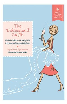Modern advice to be a fabulous bridesmaid!   Kate Chynoweth 'The Bridesmaid Guide' book