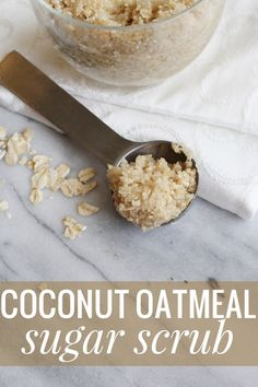 Awesome DIY coconut oatmeal sugar scrub that can be used anywhere on the body!