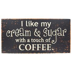 This is true  Coffee Wall Sign