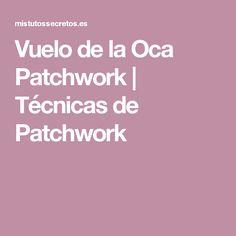 Vuelo de la Oca Patchwork | Técnicasde Patchwork