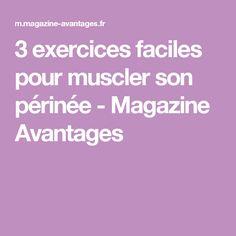 3 exercices faciles pour muscler son périnée - Magazine Avantages