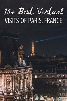 Virtual Paris: miss Paris? Here's your ultimatez guide to the best of virtual paris visits and tours