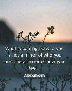 What Is Coming, Abraham Hicks, Comebacks, How Are You Feeling, Weather, Feelings, Weather Crafts