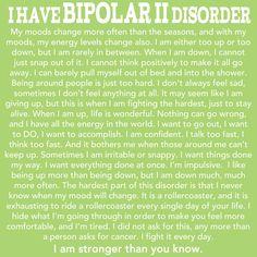 """Bipolar 2 disorder description. """"I have Bipolar II Disorder."""""""