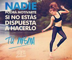 Nadie podrá motivarte si no estás dispuesta a hacerlo tú misma. Fitness en femenino.