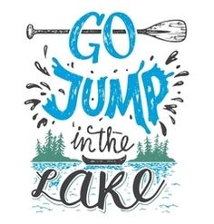 Go jump in the lake house decor sign vector