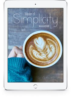 Bimonthly magazine about minimalism, simple living and wellness created by Fátima Teixeira, the founder of the project Master of Simplicity.  Here you read about minimalist life, simplicity, organisation, intentional living, sustainability and healthy lifestyle! You can also find news, catalogs and discount coupons! Discount Coupons, Simple Living, Healthy Habits, Magazine Covers, Hygge, Sustainability, Latte, Minimalism, Healthy Lifestyle