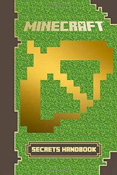 Minecraft: Secrets Handbook: The Minecraft Book You Must Have: Reveal Over 250 Top Secrets: Amazon.co.uk: Minecraft Scholastic: 9781500129040: Books