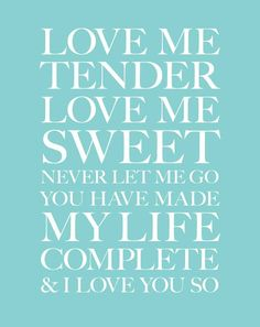 Love Me Tender~Elvis Presley