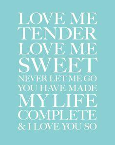Love Me Tender~Elvis Presley