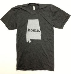 Alabama Home T-shirt...got this from your pin @Lindsay Atkinson! Love it