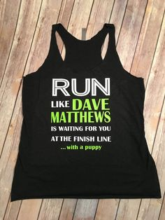 RUN Like Dave Matthews is Waiting for you at the by TheSimpleBird