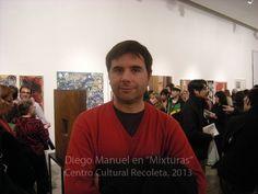 MIXTURAS. 2013 El Arte, las Colectividades y susArtistas. , Diego Manuel artista plastico