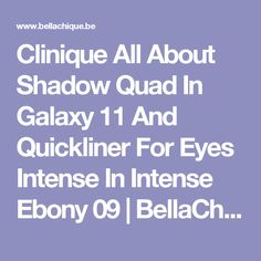 Clinique All About Shadow Quad In Galaxy 11 And Quickliner For Eyes Intense In Intense Ebony 09 | BellaChique