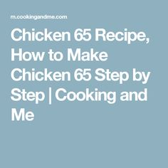 Chicken 65 Recipe, How to Make Chicken 65 Step by Step | Cooking and Me