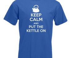 KEEP CALM and carry on put the KETTLE on, hot cup of tea, funny slogan mens womens unisex t-shirt Birthday, Christmas Present Gift idea