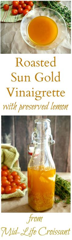 Slow Roasted Sun Gold Tomatoes are blended with shallot, preserved lemon and fresh thyme in this versatile vinaigrette. Great for salads, veggies, chicken and fish | from midlifecroissant.com