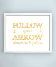 Follow your arrow-Kacey Musgraves lyric print. By KrisSea Design Studio #arrow #quote #inspirational