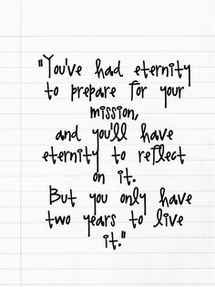 Love <3! I can't say yet whether I want to serve a mission for sure, I would love to share the gospel with the world... This quote I think has helped me think of some pros though :)