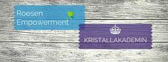 www.roesen.se www.kristallakademin.se