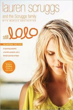 If you haven't had a chance to read STILL LOLO yet, be sure to pick up a copy. Author Lauren Scruggs tells her story of perseverance in the midst of incredible trials. See why major media outlets such as The Today Show, Good Morning America and others are calling Lauren's story both amazing and courageous!