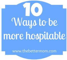 How to practice hospitality and welcoming friends in to your home