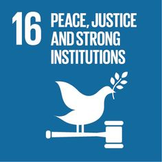 Peace, justice and strong institutions http://www.un.org/sustainabledevelopment/sustainable-development-goals/