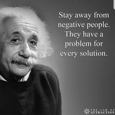 Albert Einstein quotes wisdom negative people stay away problem solution Citations D'albert Einstein, Citation Einstein, Albert Einstein Quotes, A Einstein, Albert Einstein Technology Quote, Who Is Albert Einstein, Albert Einstein Thoughts, Quotable Quotes, Wisdom Quotes