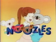 TV show on Nickelodeon - NOT to be confused with Adventures of the Little Koala!  See reference:  http://progressiveboink.com/archive/noozleskoala.html