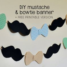 An easy to make Mustache & Bowtie Banner fit for any Little Man Party or Mustache Bash! Easy and affordable DIY party Décor! Diy Mustache Decorations, Diy Birthday Decorations, Baby Shower Decorations, Little Man Birthday Party Ideas, Little Man Party, Birthday Ideas, Mustache Birthday, Mustache Party, Twin First Birthday