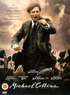 Michael Collins (1996) Michael Collins plays a crucial role in the establishment of the Irish Free State in the 1920s, but becomes vilified by those hoping to create a completely independent Irish republic.  Liam Neeson, Aidan Quinn, Julia Roberts...TS bio